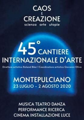 45° CANTIERE INTERNAZIONALE D'ARTE - CAOS E CREAZIONE / 23 luglio - 2 agosto 2020